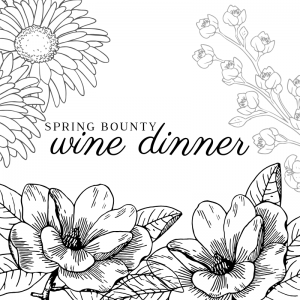 Spring Bounty Wine Dinner
